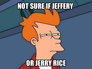 not sure if Jeffery