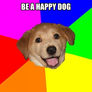 be a happy dog