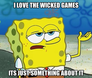 i love the wicked games