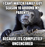 i cant watch family guy season 10 around my parents