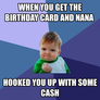 when you get the birthday card and nana