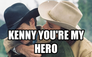 kenny you're my hero