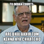 To indian courts-