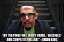 """""""By the time I was in 9th grade, I was fully and completely Black.""""  -Shaun King"""