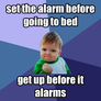 set the alarm before going to bed